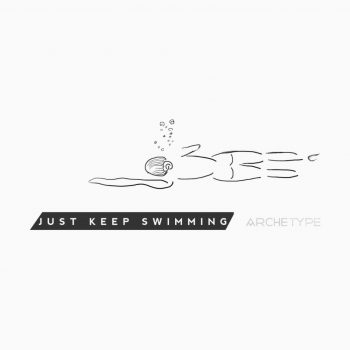 Just keep swimming.